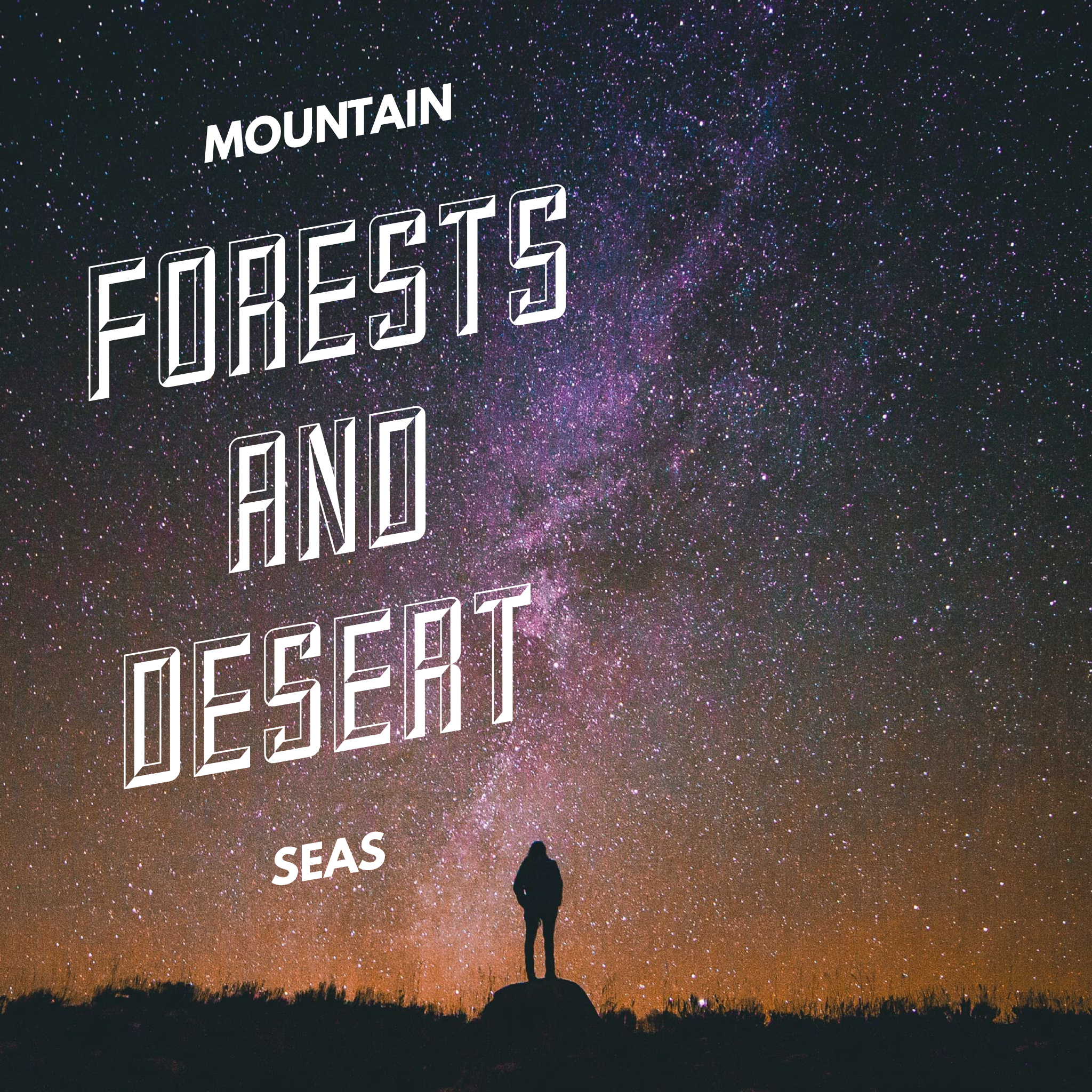 Forest Mountains and Desert Seas